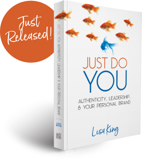 Just Do YOU: Authenticity, Leadership & Your Personal Brand - Just Released