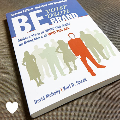 Be Your Own Brand by David McNally & Karl D. Speak