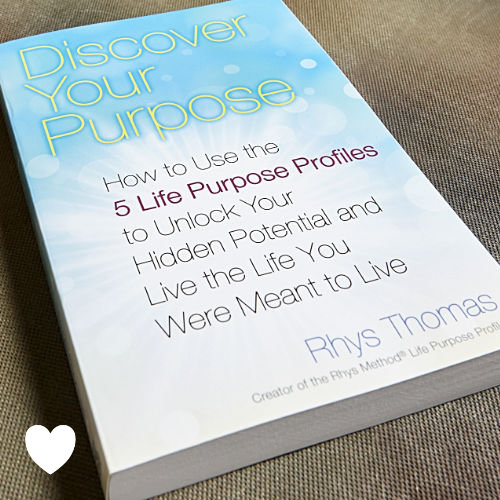 Discover Your Purpose: How to Use the 5 Life Purpose Profiles to Unlock Your Hidden Potential and Live the Life You Were Meant to Live by Rhys Thomas