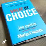 Great by Choice: Uncertainty, Chaos, and Luck–Why Some Thrive Despite Them All by Jim Collins