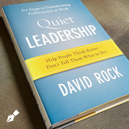 Quiet Leadership by David Rock