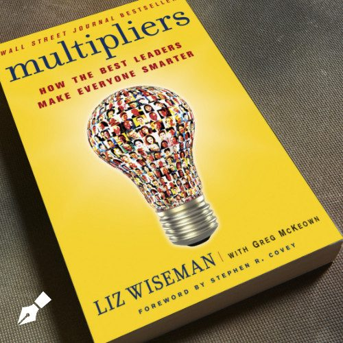 Multipliers - How The Best Leaders Make Everyone Smarter - Professional - Book